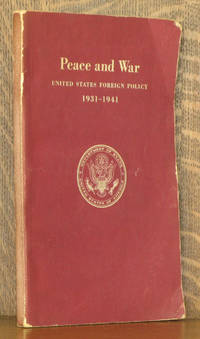 PEACE AND WAR - UNITED STATES FOREIGN POLICY 1931 - 1941