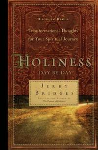 Holiness Day by Day : Transformational Thoughts for Your Spiritual Journey by Gerald Bridges; Jerry Bridges - Hardcover - 2008 - from ThriftBooks and Biblio.com