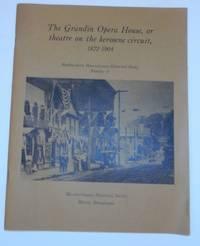 The Grandin Opera House, or theatre on the kerosene circuit, 1872-1904
