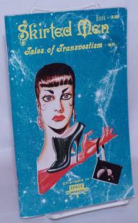 image of Skirted Men: tales of transvestism, book 32: Changed in Space, Femme Mail, The Emerald City et al.
