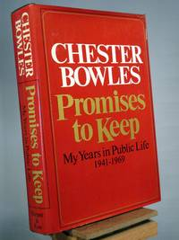 Promises to Keep: My Years in Public Life, 1941-1969 by Chester Bowles - 1st Edition 1st Printing - 1971 - from Henniker Book Farm and Biblio.com