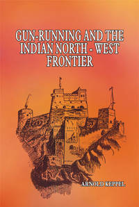 image of GUN-RUNNING & THE INDIAN NORTH WEST FRONTIER