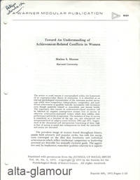 TOWARD AN UNDERSTANDING OF ACHIEVEMENT-RELATED CONFLICTS IN WOMEN; Reprinted from Journal of Social Issues by  Matina S Horner - 1972 - from Alta-Glamour Inc. and Biblio.co.uk