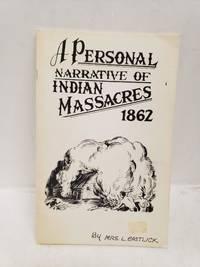 A Personal Narrative Of Indian Massacres, 1862