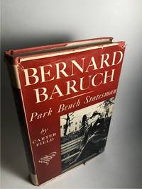 BERNARD BARUCH: PARK BENCH STATESMAN