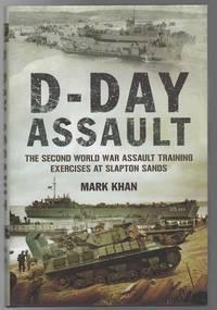 D-Day Assault The Second World War Assault Training Exercises at Slapton Sands.