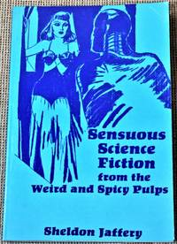 image of Sensuous Science Fiction from the Weird and Spicy Pulps