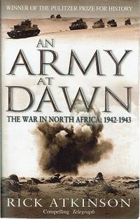 image of An Army At Dawn: The War In North Africa 1942-1943