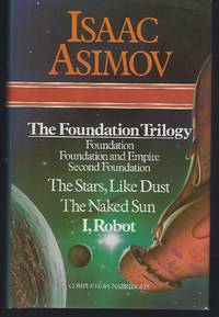 image of The Foundation Trilogy - Foundation, Foundation and Empire, Second Foundation ; The Stars, Like Dust ; The Naked Sun ; I, Robot