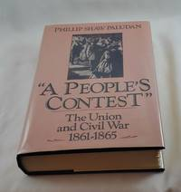 A people's contest: The Union and Civil War, 1861-1865 (The New American Nation series)
