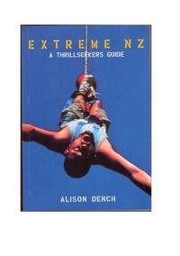 Extreme New Zealand : A Thrillseekers Guide
