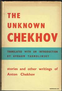 image of The Unknown Chekhov: Stories And Other Writings Of Anton Chekhov