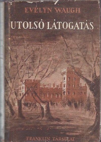 Utolso latogatas (Brideshead revisited)