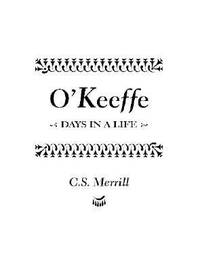 O'Keeffe : Days in a Life