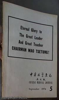 image of Eternal glory to the Great Leader and Great Teacher Chairman Mao Tsetung!: Chinese Medical Journal September 1976, No 5