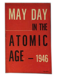 May Day in the Atomic Age - 1946 by United May Day Committee - 1946