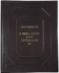 Photographs from E. Nicola-Karlen Berne Switzerland 1876 [cover title]