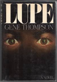 Lupe by  Gene Thompson - First Edition; First Printing - 1977 - from biblioboy (SKU: 021597)