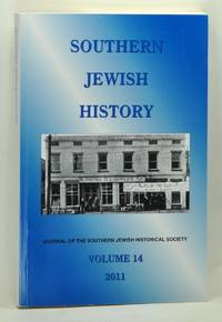 Southern Jewish History: The Journal of the Southern Jewish Historical Society, Volume 14  (2011)