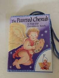 The Painted Cherub A Pop-Up Ornament Book