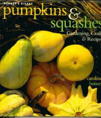 Pumpkins & Squashes: Gardening, Crafts, Recipes