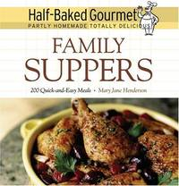 Half-Baked Gourmet: Family Suppers