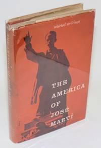 The America of José Martí; selected writings of José Martí
