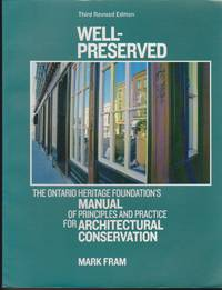 Well-Preserved: The Ontario Heritage Foundation\'s Manual of Principles and Practice for Architectural Conservation