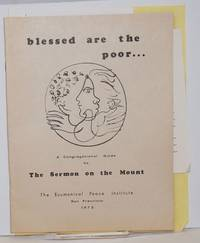 Blessed are the poor....  a congregational guide for study, worship, and action based upon the Sermon on the Mount