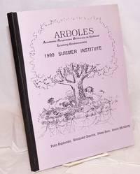 Arboles; Academic Responsive Biliteracy in Optimal Learning Environments, 1999 summer institute