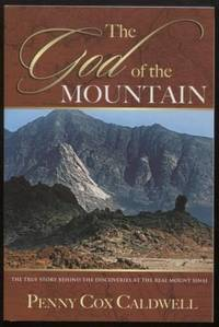 God Of The Mountain ;  True Story Behind The Discoveries Of Real Mt Sinai   True Story Behind The Discoveries Of Real Mt Sinai