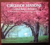 Circle of Seasons: Central Park Celebrated by  Sonja & Angelo Lomeo Bullaty - 1st - 1984 - from CANFORD BOOK CORRAL and Biblio.co.uk
