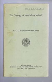 The Geology of North-East Ireland, reprinted from the Proceedings of the Geologists' Association Vol. 71, Part 4, 1960, Pages 429-459