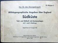 MILITARGEOGRAPHISCHE ANGABEN UBER ENGLAND SUDKUSTE TEXT- UND BILDHEFT MIT KARTENANLAGEN MIT 1. UND 2. NACHTRAG ABERESCHLOSSEN AM 15. AUGUST 1940