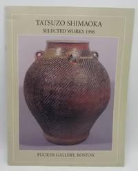 Tatsuzo Shimaoka Selected Works 1996 Pucker Gallery Boston by Jill K. Richardson - Paperback - 1996 - from LaPointe's Books and Biblio.co.uk