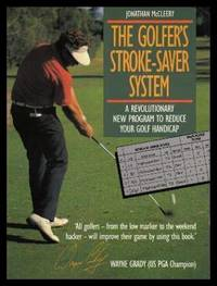 THE GOLFER'S STROKE-SAVER SYSTEM - A Revolutionary New Program to Reduce Your Golf Handicap