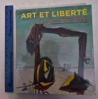 Art et Liberte: Umbruch, Krieg und Surrealismus in Agypten (1938-1948)