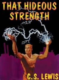 image of That Hideous Strength: A Modern Fairy-Tale for Grown-Ups (Space-Cosmic-Ransom Trilogy, Book 3)(Library Edition) (Space Trilogy (Audio))