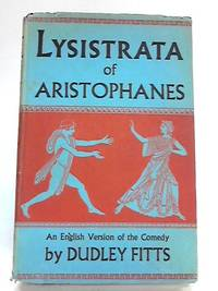 Lysistrata Of Aristophanes by Fitts Dudley - Hardcover - 1957 - from World of Rare Books and Biblio.com