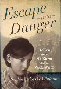 image of Escape Into Danger: The True Story of a Kievan Girl in World War II