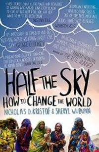 Half the Sky: How to Change the World by  Sheryl Kristof Nicholas D.; WuDunn - Paperback - 2010-07-08 - from Books Express and Biblio.com