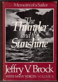 The Thunder and the Sunshine by Jeffrey V. Brock - First Edition - 1983 - from SeaWaves Press and Biblio.com
