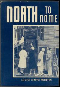 NORTH TO NOME by  Louise Anita Martin - First Edition - from Windy Hill Books and Biblio.com