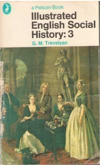 Illustrated English Social History Vol. 3: The Eighteenth Century: v. 3 (Pelican)