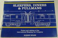 Sleepers, Diners and Pullmans, Trains and Vehicles of the International Sleeping Car Company