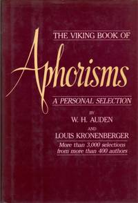 The Viking Book of Aphorisms: A Personal Selection: More Than 3,000 Selections from More Than 400...