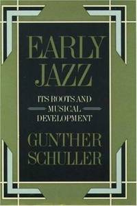 Early Jazz Vol. 1 : Its Roots and Musical Development
