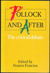 POLLOCK AND AFTER The Critical Debate