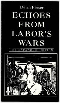 Echoes from Labor's Wars, The Expanded Edition: Industrial Cape Breton in the 1920s, Echoes of...