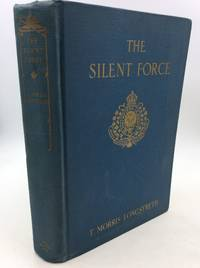 image of THE SILENT FORCE: Scenes from the Life of the Mounted Police of Canada